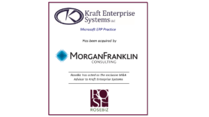 Kraft MS Dynamics ERP Practice Gets Acquired with Help from RoseBiz M&A Advisor Services